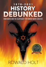 1870-2021 History Debunked: HOW WARS AND THE SCAPEGOAT FOR ZIONISM WERE CREATED