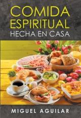 COMIDA ESPIRITUAL HECHA EN CASA