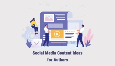 Social Media Content Ideas for Authors
