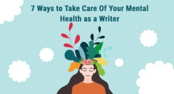 How to Take Care Of Your Mental Health as a Writer