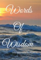 Words of Wisdom : The Next Generation Vol. 1