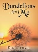 Dandelions Are Me