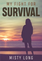 My Fight For Survival