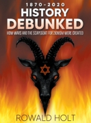 1870-2020 History Debunked: HOW WARS AND THE SCAPEGOAT FOR ZIONISM WERE CREATED