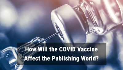How Will the COVID Vaccine Affect the Publishing World?