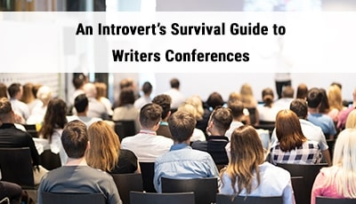 An Introvert's Survival Guide to Writers Conferences
