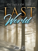 Details of the Last World