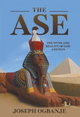 THE ASE – The Myth and Reality of God and Man