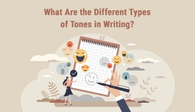 Tones That You Should Use in Your Writing