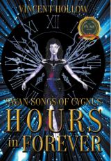 Swan Songs of Cygnus ; HOURS in FOREVER