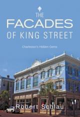 The Facades of King Street: Charleston's Hidden Gems