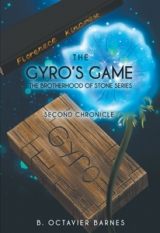 The Gyro's Game ; The Brotherhood of Stone Series Second Chronicle