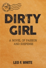 DIRTY GIRL : A Novel of Passion and Suspense