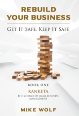 Rebuild Your Business: Get it Safe, Keep it Safe