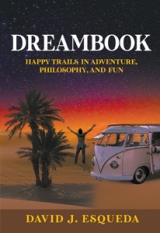 Dreambook: Happy Trails in Adventure , Philosophy, and Fun