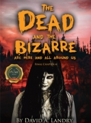 The Dead and the Bizarre are here and all around us: Final Chapter 4