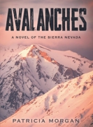 Avalanches: A Novel of the Sierra Nevada
