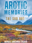 Arctic Memories: The Sod Hut
