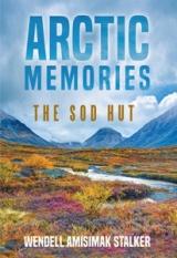 Arctic Memories: The Sod Hut