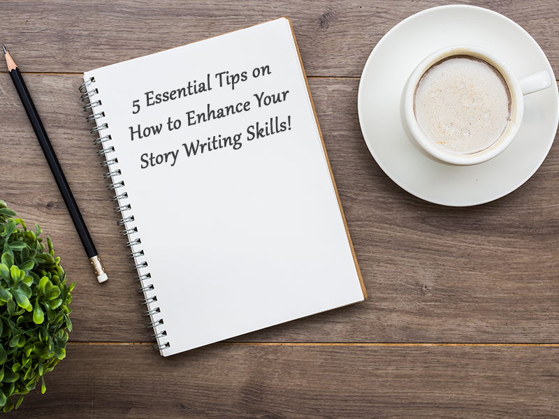 tips on how to enhance story writing skills