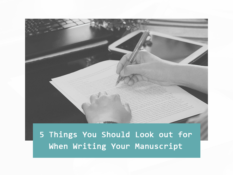 things to look out for when writing manuscript - featured image